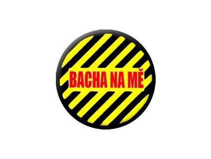 Placka Bacha na mě 25mm (213)