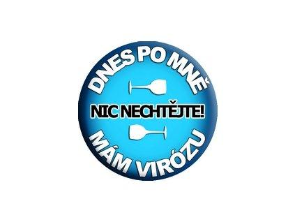 Placka Nic nechtějte 25mm (268)