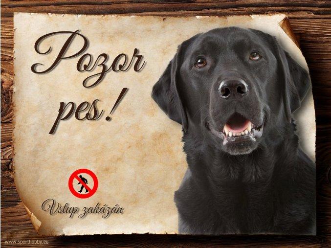 Cedulka Labradorský retrívr - Pozor pes zákaz/CP311