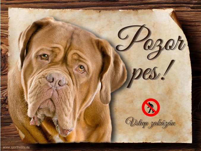 Cedulka Bordeauxská doga - Pozor pes zákaz/CP255