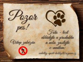 Cedulka Vlastní pes - Pozor pes zákaz/CP1005