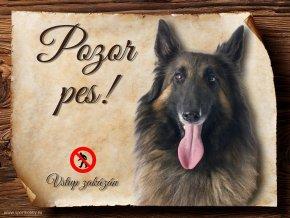 Cedulka Belgický ovčák Tervueren - Pozor pes zákaz/CP365