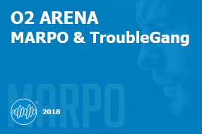 O2 ARENA Marpo & TroubleGang