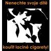 Nenechte svoje dítě kouřit laciné cigarety! - tričko s nápisem (Pánské/Dámské Dámské černé, Velikost XXL)