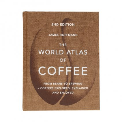 James Hoffmann: The World Atlas of Coffee 2nd edition