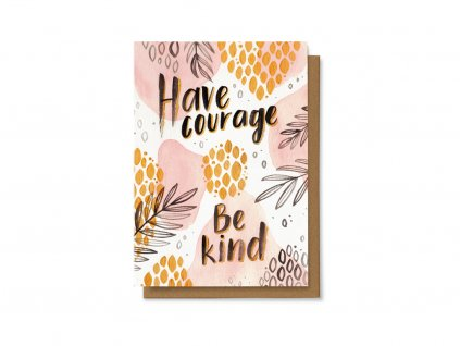 Have courage, be kind