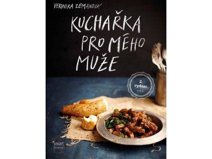 Kuchařka pro mého muže Veronika Zemanová