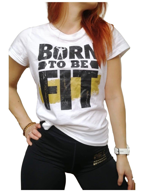 Dámské tričko s motivem Born to be FIT