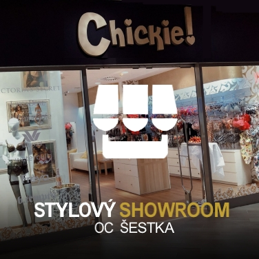 Chickie Showroom OC ŠESTKA