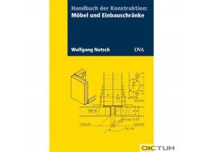 Handbuch der Konstruktion: Möbel und Einbauschranke