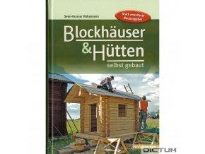 Blockhauser und Hütten selbst gebaut