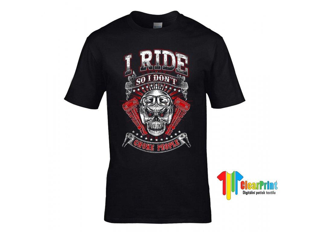 I Ride So I Don't Náhled black