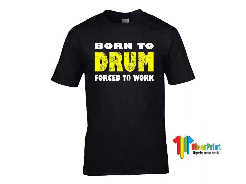 Tričko Born to Drum