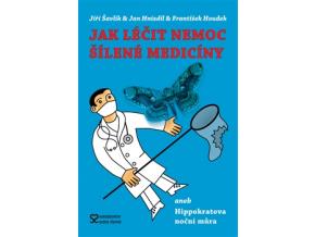Kniha Jak léčit nemoc šílené medicíny