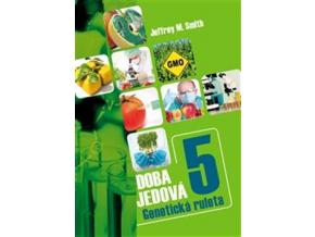 Kniha Doba jedová 5 - Geneticky modifikované potraviny
