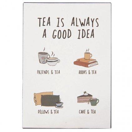Ib Laursen - plechová cedulka Tea is always a good idea