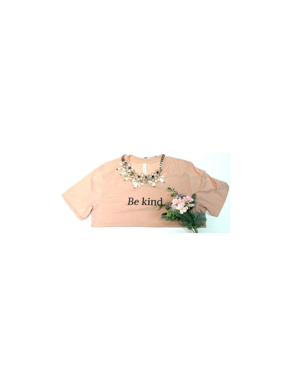 """tričko """" be kind """""""