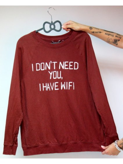 """hnědá mikina """"I don´t need you, I have wifi"""""""