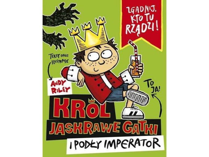 Król Jaskrawe Gatki i Podły Imperator