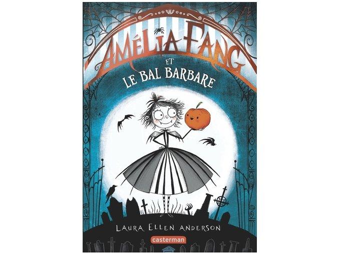 Amélia Fang et le Bal barbare