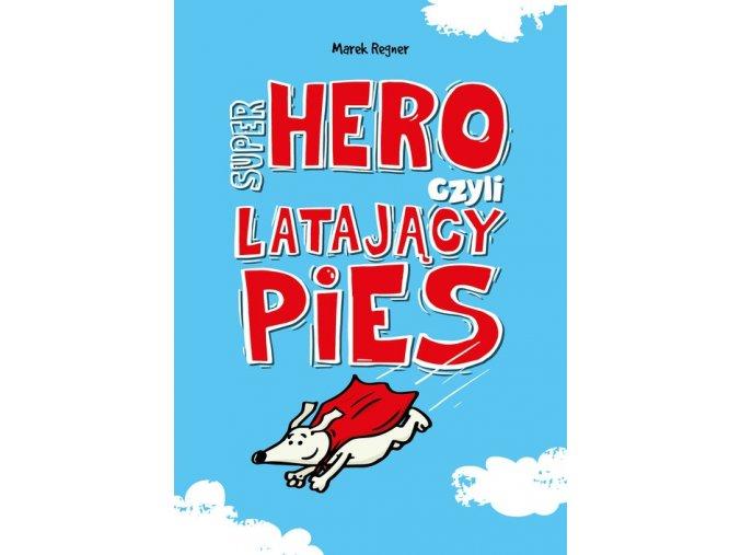 Super Hero, czyli latający pies