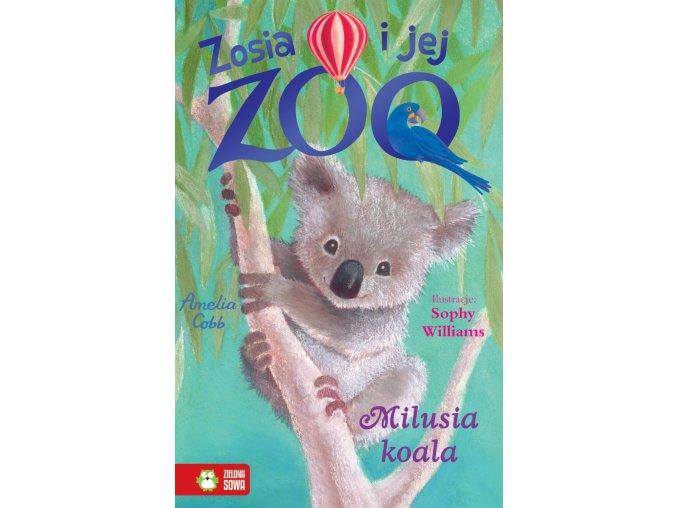 Zosia i jej zoo. Milusia koala