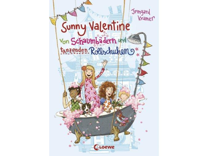 Sunny Valentine – Von Schaumbädern und tanzenden Rollschuhen