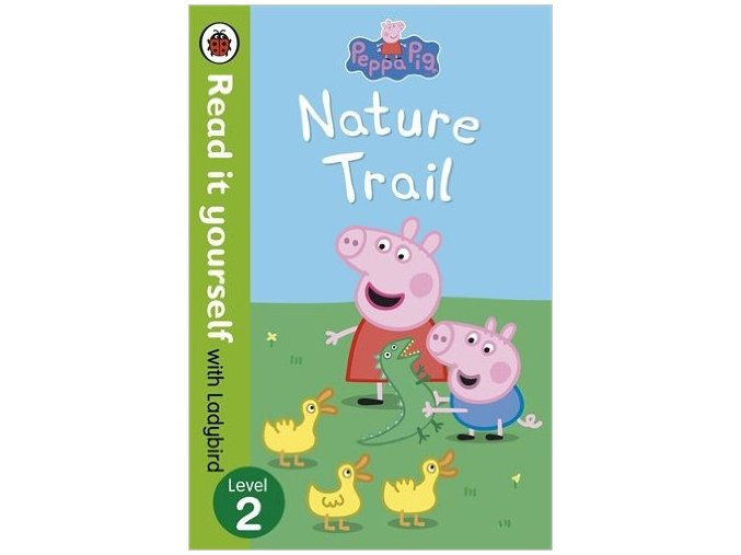Peppa Pig: Nature Trail - Read it Yourself with Ladybird