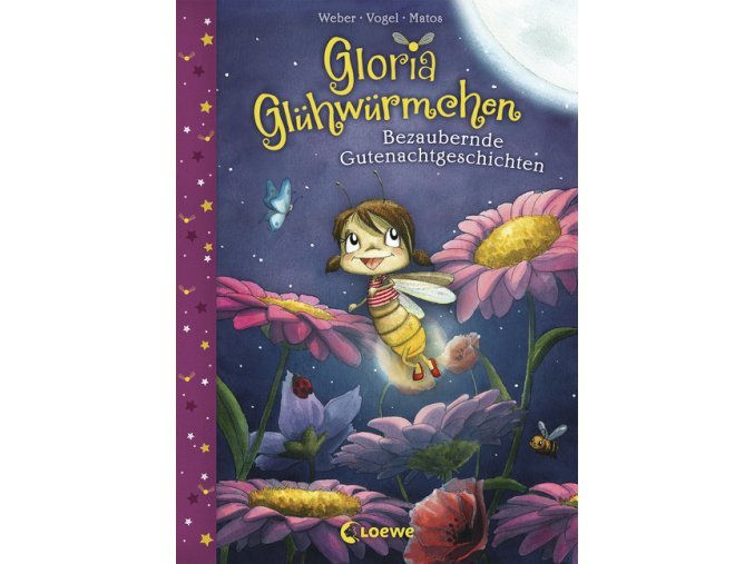 Gloria Glühwürmchen - Bezaubernde Gutenachtgeschichten