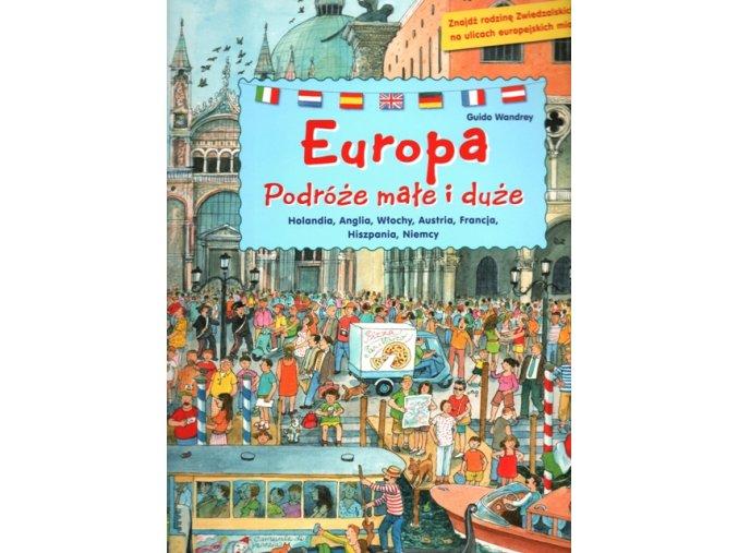 Europa. Poróże małe i duże