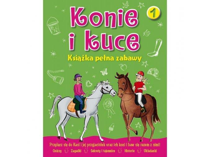 konie i kuce 1 ksiazka pelna zabawy