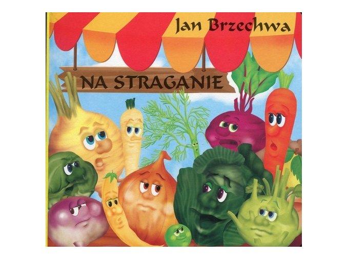 Jan Brzechwa Na straganie
