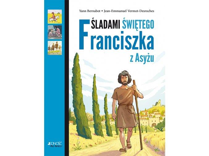 Śladami Świętego Franciszka z Asyżu
