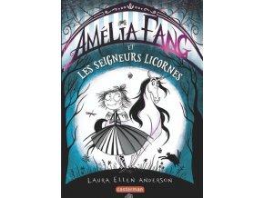 Amélia Fang et les seigneurs licornes