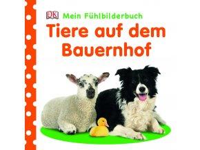 Mein Fühlbilderbuch Tiere auf dem Bauernhof
