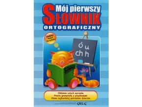 Mój pierwszy słownik ortograficzny