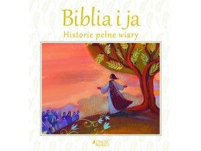 Biblia i ja. Historie pełne wiary