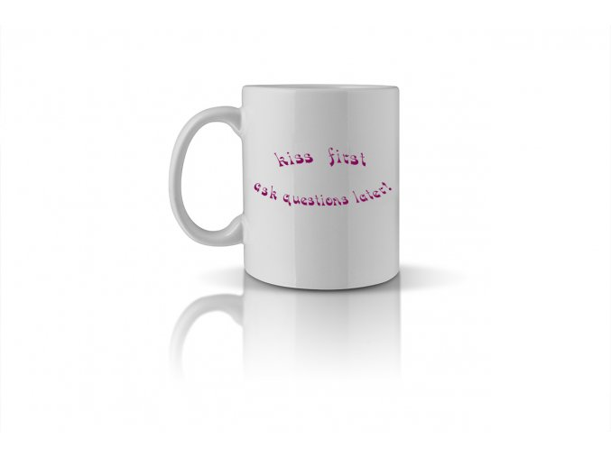 06 kiss first ask questions later mug