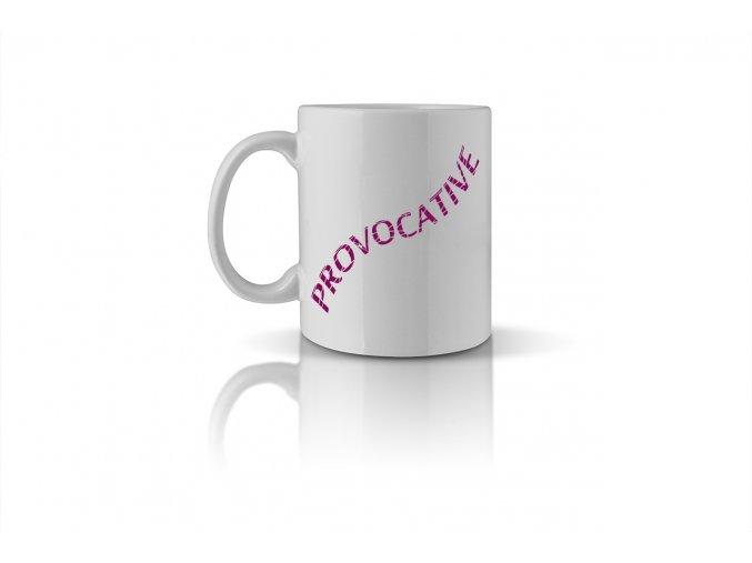 36 PROVOCATIVE mug
