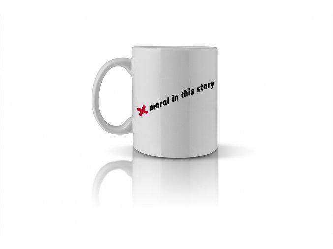 56 no moral in this story mug