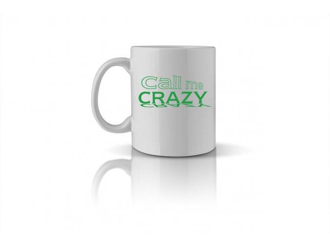 68 call me crazy mug
