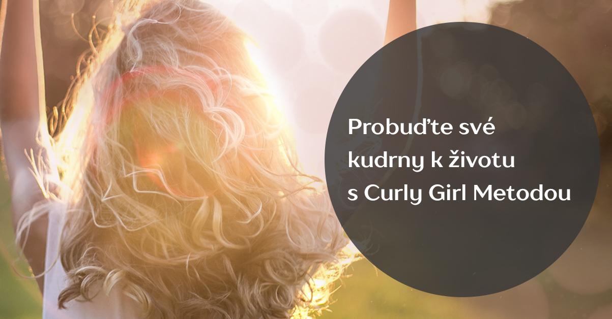 Probuďte své kudrny k životu: Curly Girl Metoda vám v tom pomůže
