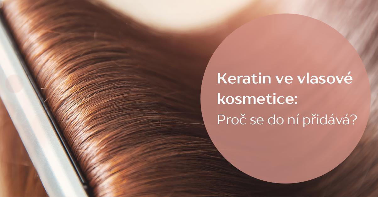 Keratin ve vlasové kosmetice: proč se do ní přidává?