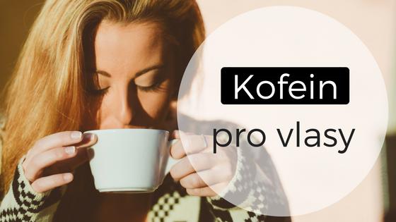 Kofein: životabudič (nejen) pro vlasy