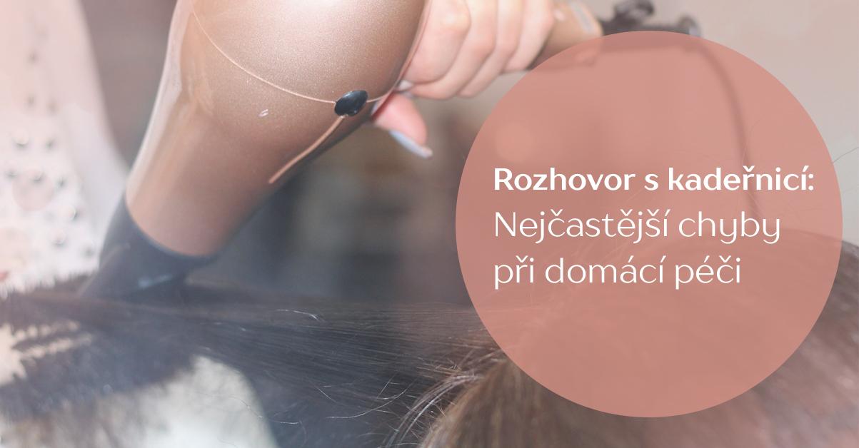 Péče o vlasy z pohledu kadeřnice: nejčastější domácí nešvary