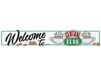 CEDULE MALBA NA DŘEVĚ 13 x 80 cm  FRIENDS WELCOME TO CENTRAL PERK