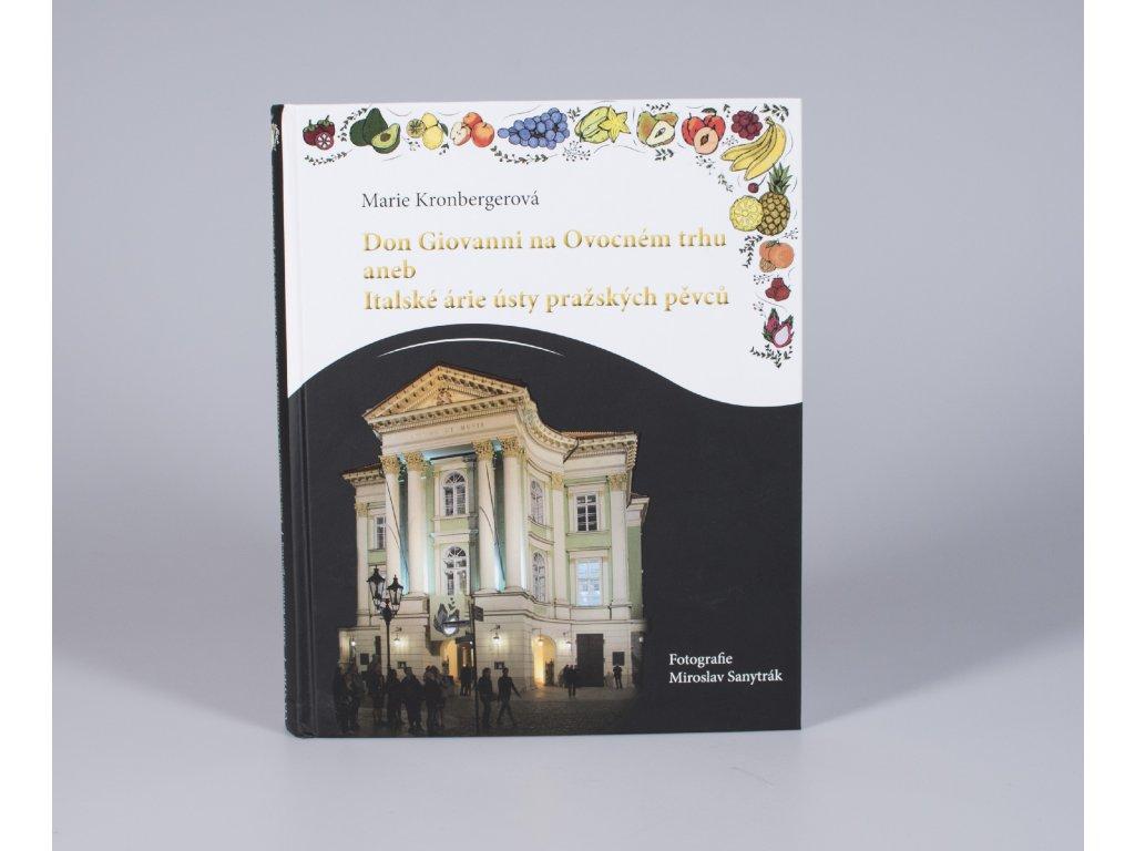 Czech Photo Kniha Novinka Czech Press Photo Don Giovanni na Ovocnem trhu Anna Kronbergerova