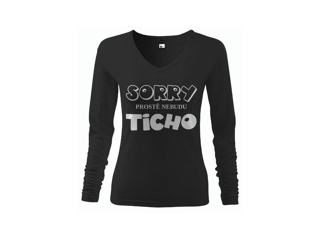Dámské tričko s dlouhým rukávem - Sorry nebudu ticho