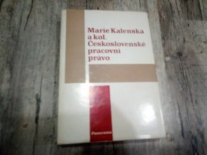 Marie Kalenská a kol. - Československé pracovní právo