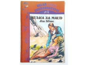 Jim Slime - Velká série dobrodružství - č.6 - Kulka za Maud